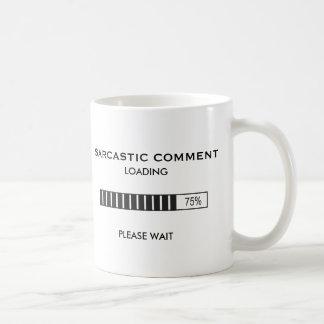 Cargamento sarcástico del comentario taza de café