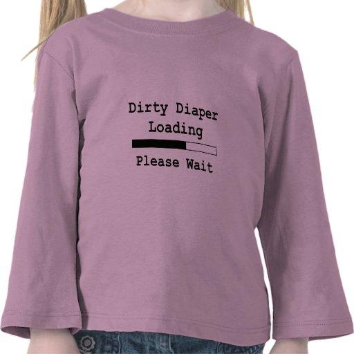 Cargamento sucio del pañal… Espere por favor Camiseta
