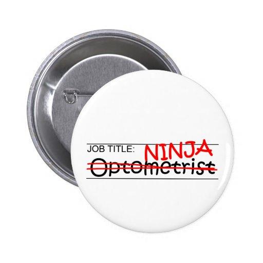 Cargo Ninja - optometrista Pins