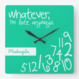Caribbean Green - whatever, I'm late anyways Square Wallclock