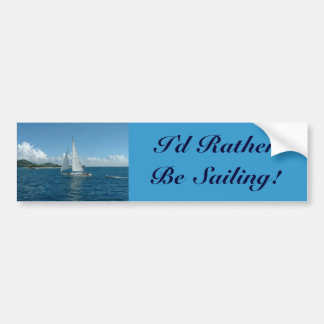 Caribbean Sailboat, I'd rather be sailing! Bumper Sticker