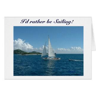 Caribbean Sailboat, I'd rather be sailing! Card