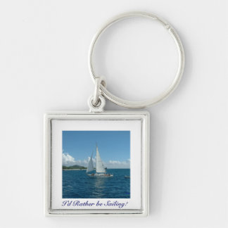 Caribbean Sailboat, I'd rather be sailing! Keychains