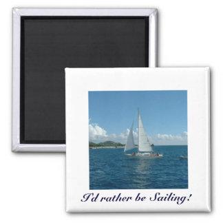 Caribbean Sailboat, I'd rather be sailing! Refrigerator Magnet