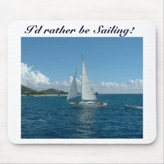 Caribbean Sailboat, I'd rather be sailing! Mouse Pad