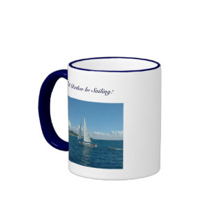 Caribbean Sailboat, I'd rather be sailing! Ringer Mug