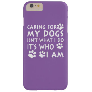 Caring for my dogs barely there iPhone 6 plus case