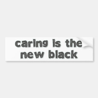 Caring Is The New Black Car Bumper Sticker