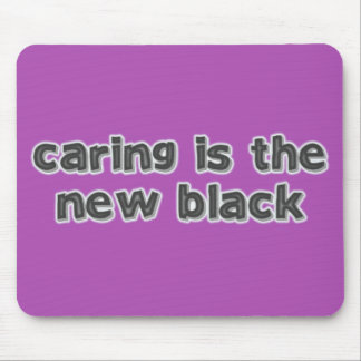 Caring is the new Black Mouse Pad