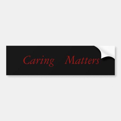 Caring, Matters Bumper Sticker