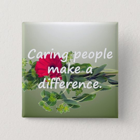 Caring People Make a Difference Button