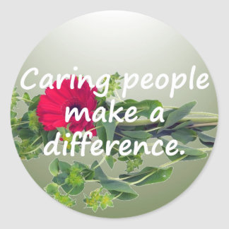 Caring People Make a Difference Classic Round Sticker