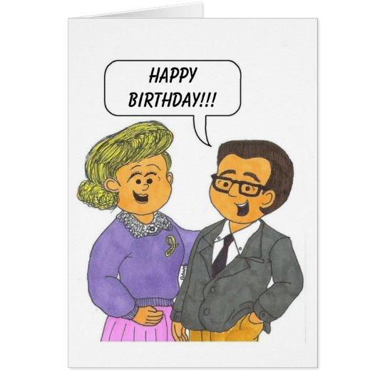 CARL AND PEGGY CARD, Happy Birthday!!! Card