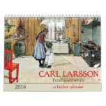 Carl Larsson Food and Family Kitchen 2016 Calendar