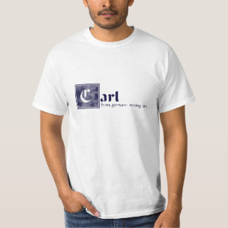 Carl, strong one shirt