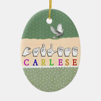CARLESE NAME SIGN FINGERSPELLED ASL CERAMIC ORNAMENT