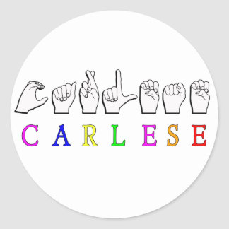 CARLESE NAME SIGN FINGERSPELLED ASL CLASSIC ROUND STICKER