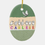 CARLESE NAME SIGN FINGERSPELLED ASL Double-Sided OVAL CERAMIC CHRISTMAS ORNAMENT