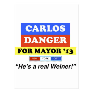 Carlos Danger For Mayor NYC '13 He's A Real Weiner Postcard