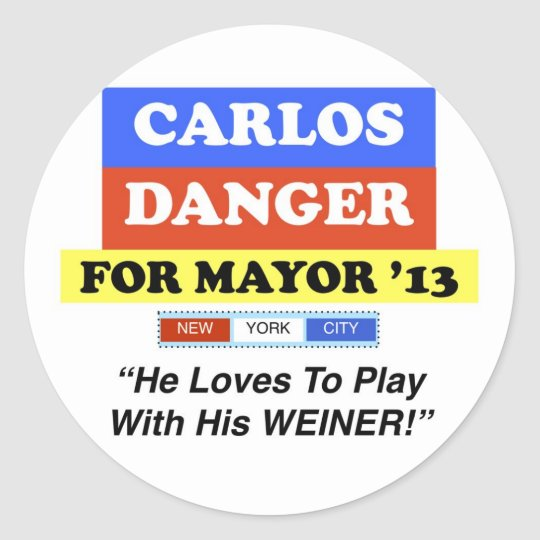 Carlos Danger For Mayor NYC Play With Weiner Classic Round Sticker