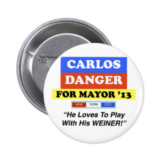 Carlos Danger For Mayor NYC Play With Weiner Pinback Button