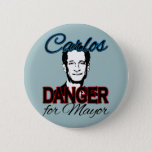 Carlos Danger for Mayor Pinback Button