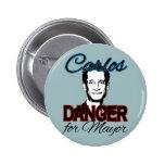 Carlos Danger for Mayor Pins