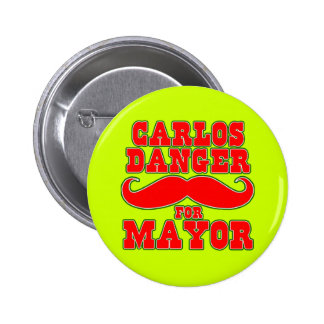Carlos Danger for Mayor with Mustache 2 Inch Round Button