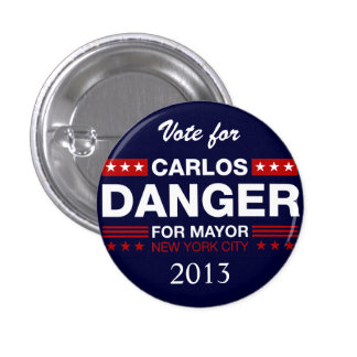 Carlos Danger for NYC Mayor 1 Inch Round Button