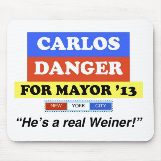Carlos Danger For NYC Mayor He's A Real Weiner Mouse Pad