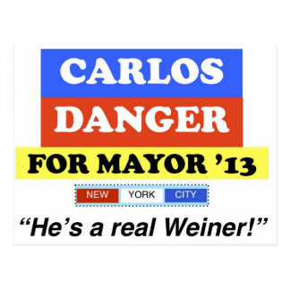 Carlos Danger For NYC Mayor He's A Real Weiner Postcard