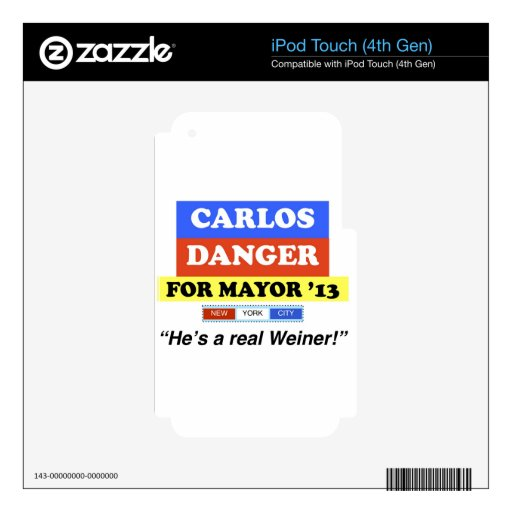 Carlos Danger For NYC Mayor He's A Real Weiner iPod Touch 4G Skin