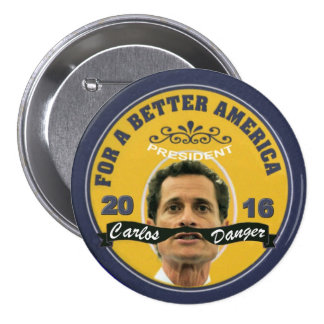 Carlos Danger for President 2016 Button