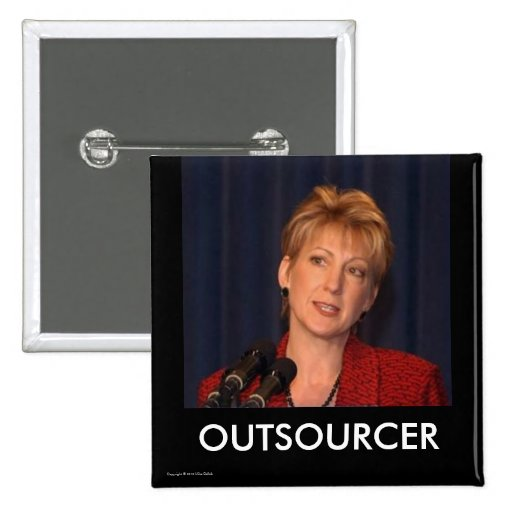 Carly Fiorina - Outsourcer Button (square)