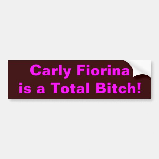 Carly is a Bitch Car Bumper Sticker