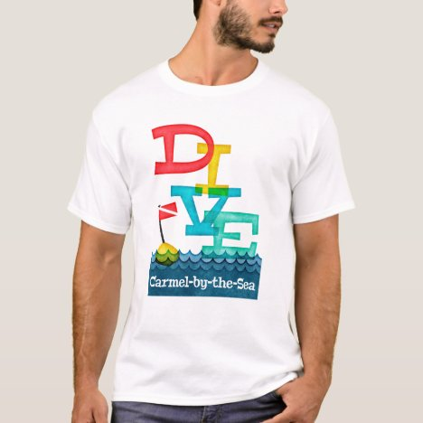 Carmel by the Sea Dive - Colorful Scuba T-Shirt