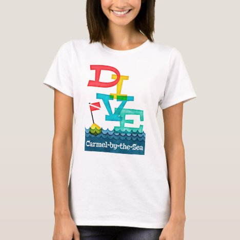 Carmel by the Sea Dive - Colorful Scuba T-Shirt