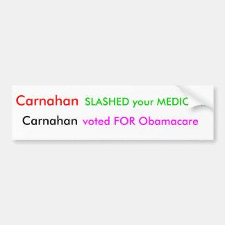 Carnahan, SLASHED your MEDICARE, Carnahan, vote... Bumper Sticker