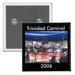 Carnaval 2006 de Trinidad Pins