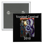 Carnaval 2010 de Trinidad Pins