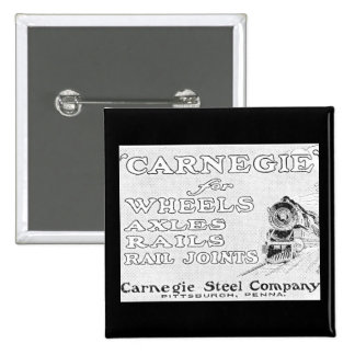 Carnegie Steel for Wheels Rails and Rail Joints Pinback Buttons