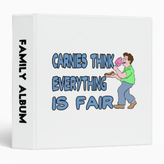 Carnies Think Everything Is Fair 3 Ring Binder