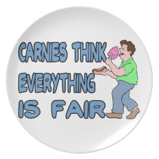 Carnies Think Everything Is Fair Melamine Plate