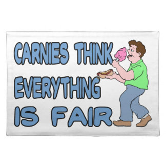 Carnies Think Everything Is Fair Placemats