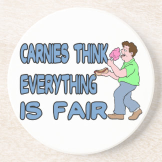Carnies Think Everything Is Fair Sandstone Coaster