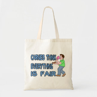 Carnies Think Everything Is Fair Tote Bag