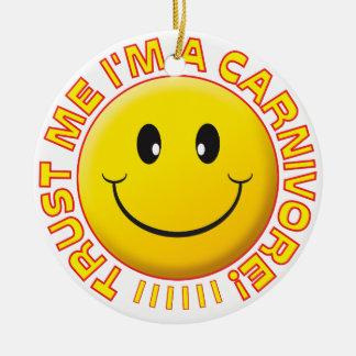 Carnivore Trust Me Smile Ceramic Ornament