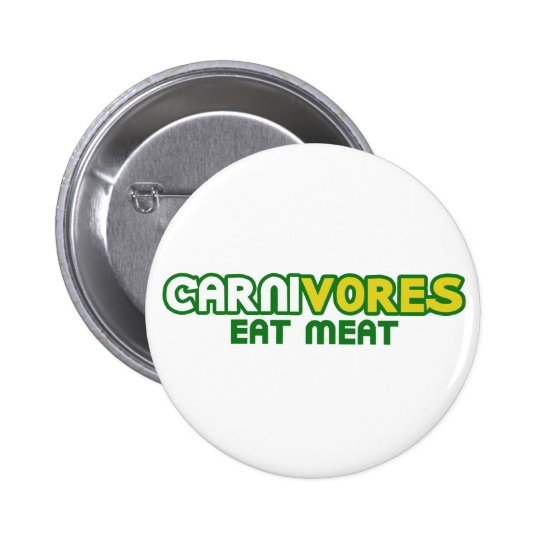 Carnivores Eat Meat Funny Parody Pinback Button
