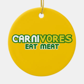 Carnivores Eat Meat Parody Ornaments