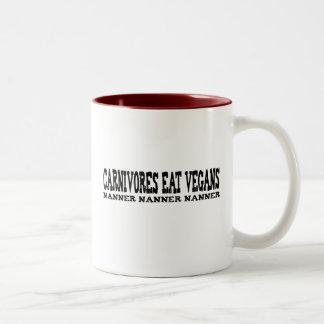 Carnivores Eat Vegans Nanner Nanner Nanner Two-Tone Coffee Mug